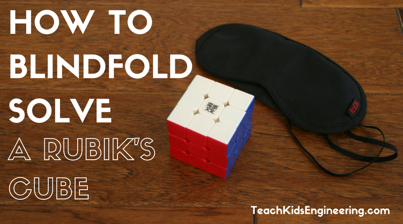 How to Solve a Rubik's Cube Blindfolded - Teach Kids Engineering