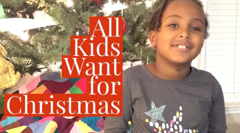 All Kids Want for Christmas